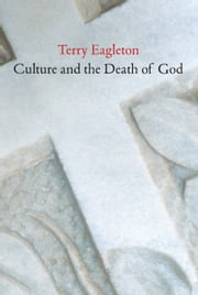 Culture and the Death of God ebook by Terry Eagleton