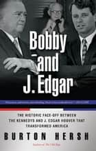 Bobby and J. Edgar Revised Edition ebook by Burton Hersh