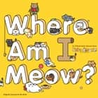Neko Atsume Kitty Collector: Where Am I Meow? ebook by Hit Point