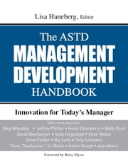 ASTD Management Development Handbook - Innovation for Today's Managers ebook by Haneberg, Lisa (Editor)
