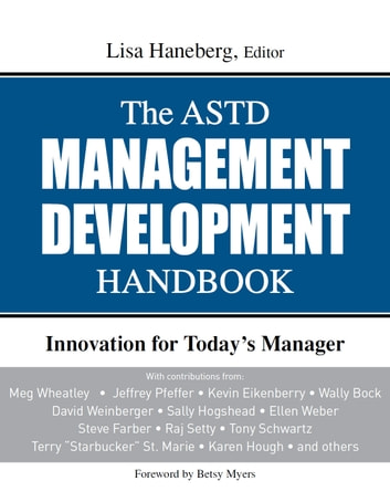 The ASTD Management Development Handbook - Innovation for Today's Manager ebook by