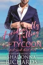 Accidentally Falling for the Tycoon (A FEEL-GOOD SHORT STORY: Whirlwind Romance Series) ebook by Shadonna Richards