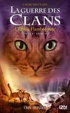 La guerre des Clans - cycle V tome 04 : L'Etoile flamboyante ebook by Erin HUNTER, Aude CARLIER