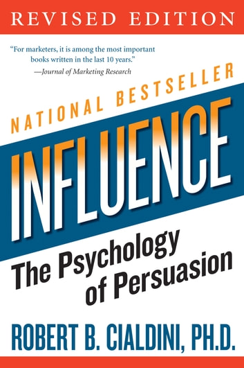 Influence - The Psychology of Persuasion ebook by Robert B Cialdini PhD