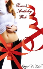 Becca's Birthday Wish ebook by Leona D. Reish