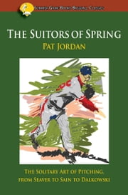 The Suitors of Spring ebook by Pat Jordan