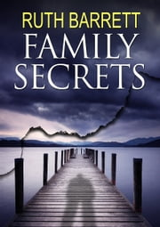 Family Secrets: A Sinister Short Story - Includes Bonus Teaser of the Ghost Thriller BASE SPIRITS ebook by Ruth Barrett