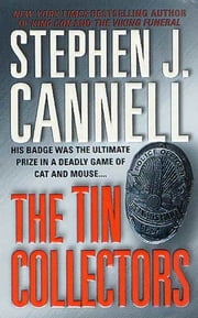 The Tin Collectors - A Novel ebook by Stephen J. Cannell