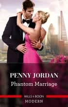 Phantom Marriage ebook by Penny Jordan