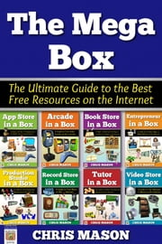 The Mega Box: The Ultimate Guide to the Best Free Resources on the Internet ebook by Chris Mason