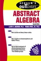 Schaum's Outline of Abstract Algebra ebook by Lloyd Jaisingh, Frank Ayres