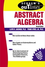 Schaum's Outline of Abstract Algebra ebook by Lloyd Jaisingh,Frank Ayres