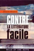 Contre la littérature facile ebook by Michel Denizart