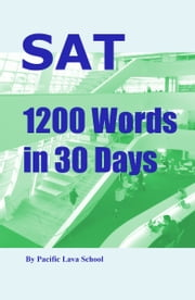 SAT 1200 Words in 30 Days ebook by Pacific Lava