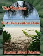 The Wayfarers: An Ocean Without Charts ebook by Jonathan Edward Feinstein