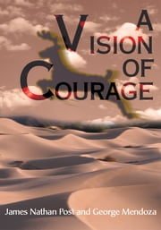 A Vision Of Courage ebook by James Nathan Post