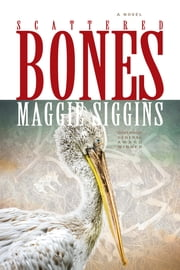 Scattered Bones ebook by Maggie Siggins