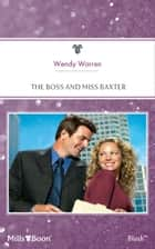 The Boss And Miss Baxter ebook by