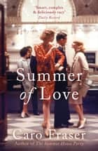 Summer of Love eBook by Caro Fraser