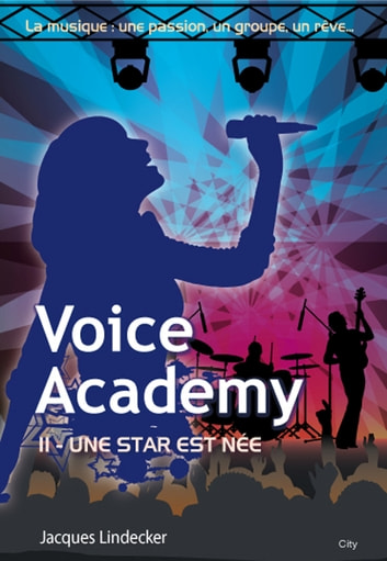 Voice Academy T2 ebook by Jacques Lindecker