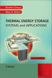 Thermal Energy Storage - Systems and Applications ebook by Ibrahim Dincer,Marc A. Rosen