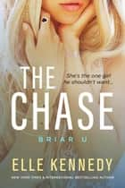 The Chase - Briar U, #1 ebook by Elle Kennedy