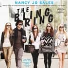The Bling Ring - How a Gang of Fame-Obsessed Teens Ripped Off Hollywood and Shocked the World audiobook by Nancy Jo Sales, Kathleen Mary Carthy