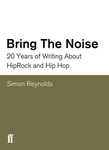 Bring the Noise ebook by Simon Reynolds
