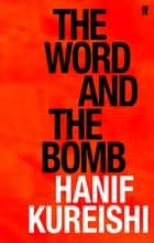 The Word and the Bomb ebook by Hanif Kureishi