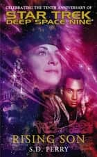 Rising Son - Star Trek Deep Space Nine ebook by S.D. Perry