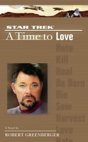 A Star Trek: The Next Generation: Time #4: A Time to Love ebook by Robert Greenberger