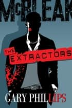 The Extractors ebook by Gary  Phillips