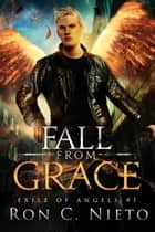 Fall from Grace - Exile of Angels, #1 ebook by Ron C. Nieto