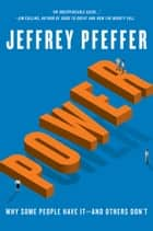 Power - Why Some People Have It—and Others Don't ekitaplar by Jeffrey Pfeffer