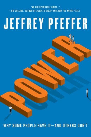 Power - Why Some People Have It—and Others Don't eBook by Jeffrey Pfeffer