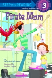 Pirate Mom ebook by Deborah Underwood,Stephen Gilpin