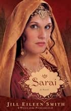 Sarai (Wives of the Patriarchs Book #1) - A Novel ebook by Jill Eileen Smith