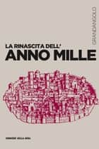 La rinascita dell'anno Mille ebook by Marina Montesano