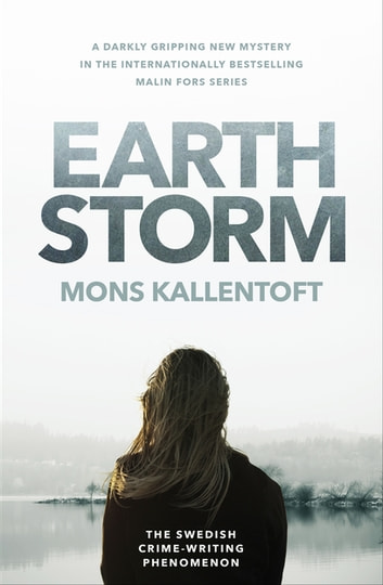 Earth Storm - The new novel from the Swedish crime-writing phenomenon ebook by Mons Kallentoft