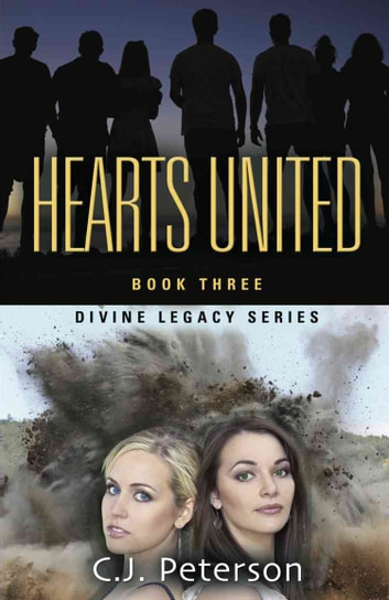 Divine Legacy Series: Hearts United ebook by C.J. Peterson