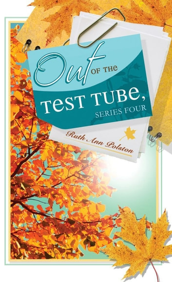 Ruth Ann's Letters Out of the Test Tube, Series Four ebook by Ruth Ann Polston