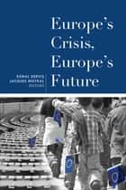 Europe's Crisis, Europe's Future ebook by Kemal Dervis, Jacques Mistral