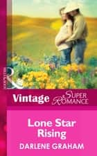 Lone Star Rising (Mills & Boon Vintage Superromance) (The Baby Diaries, Book 2) eBook by Darlene Graham