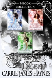 Whispers of a Legend, Volume I ebook by Carrie James Haynes