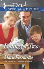 Dating for Two ebook by