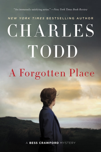 A Forgotten Place - A Bess Crawford Mystery ebook by Charles Todd