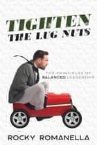 Tighten the Lug Nuts ebook by Rocky Romanella