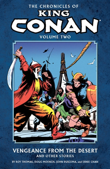 Chronicles of King Conan Volume 2: Vengeance from the Desert and Other Stories ebook by Roy Thomas