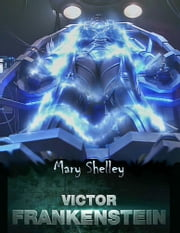 Victor Frankenstein ebook by Mary Shelley