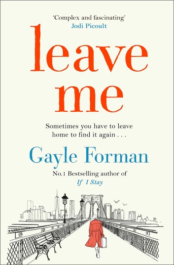 Leave Me ebook by Gayle Forman